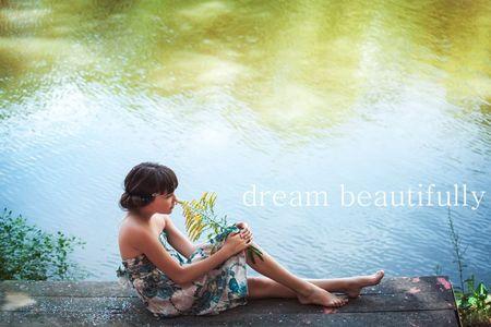 Dream beautifully